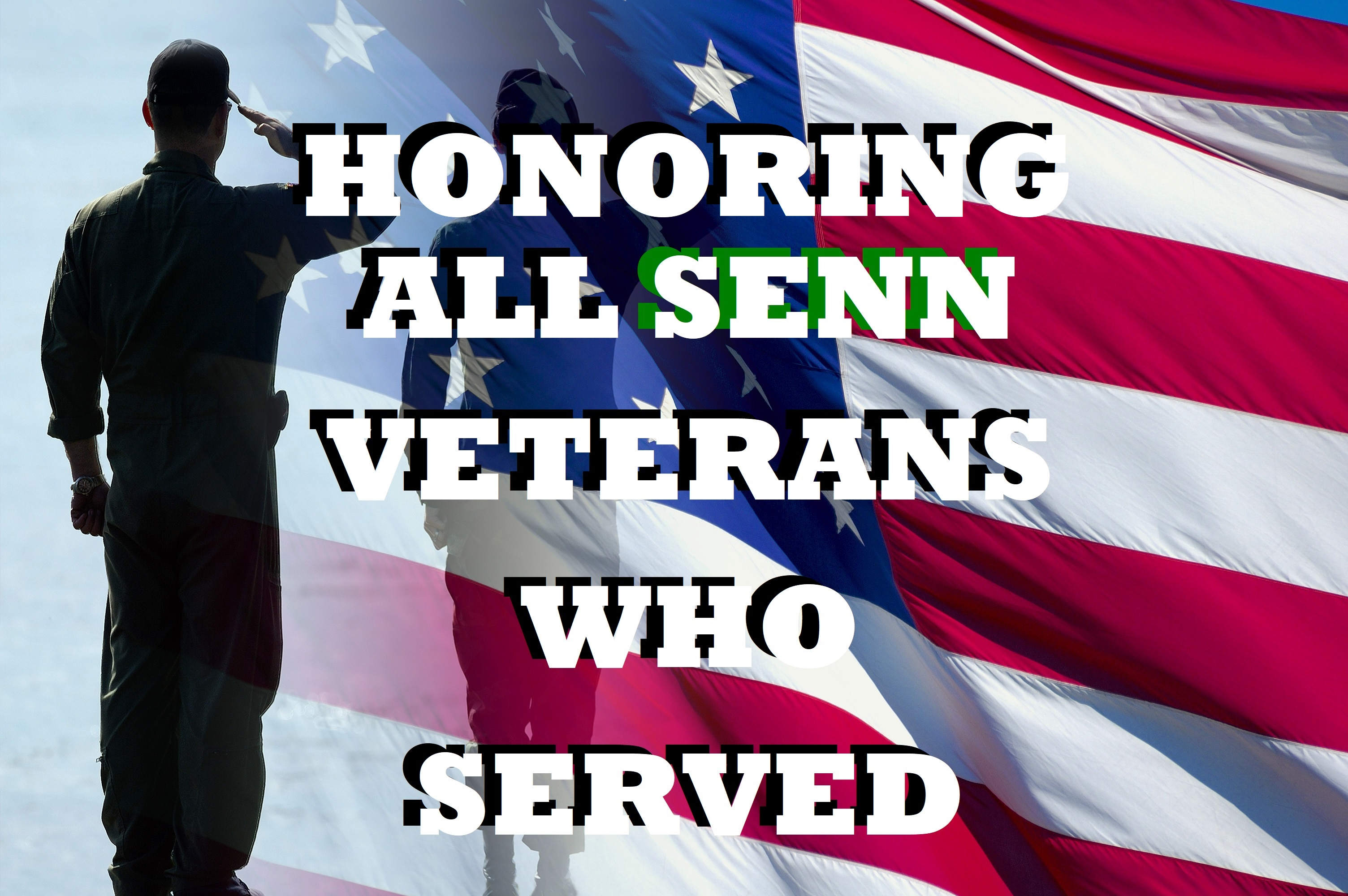 Honoring All Senn  Veterens that served